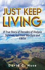 Just Keep Living  Dialysis Survival, Spiritual:, Muse-,