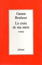 GASTON BONHEUR / LA CROIX DE MA MERE