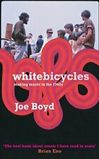 White Bicycles: Making Music in the 1960s by Boyd, Joe Paperback Book The Cheap