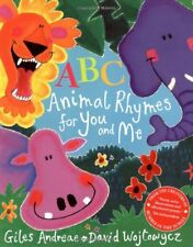 ABC Animal Rhymes for You and Me,Giles Andreae, David Wojtowycz