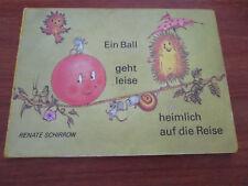 E1347) PAPP-KINDERBUCH EIN BALL GEHT LEISE HEIMLICH AUF DIE REISE SCHIRROW KIBU