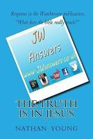 Response to the Watchtower Publication What Does the Bible Really Teach: By Y...
