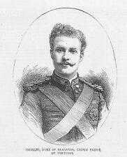 Charles, Duke of Braganza, Crown Prince of Portugal - Antique Print 1886