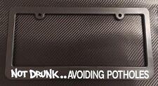 Not Drunk.. Avoiding Potholes License Plate Frame Black - Choose Color!! jdm vip