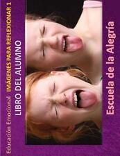 Educacion Emocional - Libros para el Alumno - Imagenes para Reflexionar:...