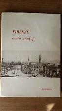 FIRENZE CENTO ANNI FA Sandron 1961 Collana Ottocentesca