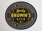 Beer STICKER ~ BARLEY BROWN'S Brewing Co 20 Year Anniversary ~ Baker City OREGON