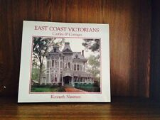 East Coast Victorians : Castles and Cottages by Kenneth Naversen (1990,...