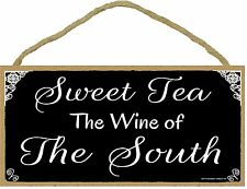 """Southern Sweet Tea The Wine Of The South Black & White SIGN Plaque 5X10"""""""