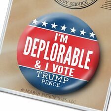 I'M DEPLORABLE & I VOTE - for Donald Trump Button - Mike Pence Basket PIN Badge