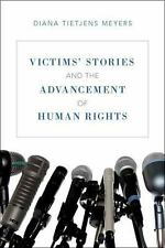 Victims' Stories and the Advancement of Human Rights by Diana Tietjens Meyers...