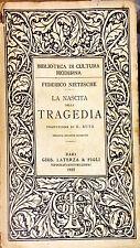 LA NASCITA DELLA TRAGEDIA OVVERO ELLENISMO E PESSIMISMO - LATERZA 1925