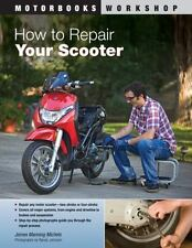 Motorbooks Workshop Ser.: How to Repair Your Scooter by James Manning Michels...