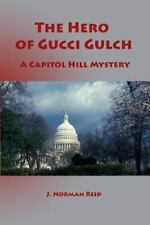The Hero of Gucci Gulch: A Capitol Hill Mystery (Capitol Hill Mysteries) (Volume