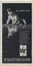 PUBLICITE ADVERTISING 054 1963 KLIR de JOHNSON son premier miroir