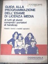GUIDA ALLA PROGRAMMAZIONE DELL ESAME DI LICENZA MEDIA Domenico Trovato 1987 di