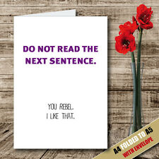 DO NOT READ THE SENTENCE Greeting Card Dad Birthday Rude Humour Funny A5   - 34