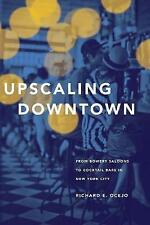NEW Upscaling Downtown: From Bowery Saloons to Cocktail Bars in New York City