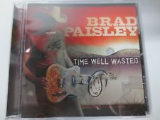 BRAD PAISLEY ~ TIME WELL WASTED ~ 2005 BMG ~ LIKE NEW CD