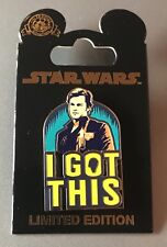 Disney Solo A Star Wars Story Han Solo I Got This Pin LE Limited Edition HOT!!!