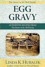 NEW Egg Gravy: Authentic Recipes from the Butter in the Well Series (Volume 3)