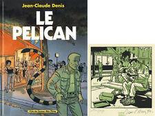 JC DENIS LE PELICAN-EDITION ORIGINALE+EX-LIBRIS 130 ex. n°/signés+COHON DINGUE#6