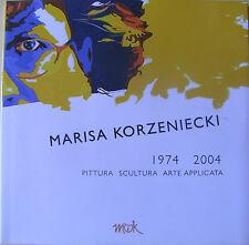 Marisa Korzeniecki 1974 - 2004  Pittura scultura arte applicata