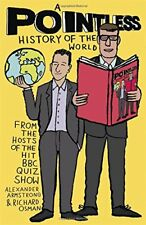 A Pointless History of the World (Pointless Books), Armstrong, Alexander, Osman,