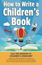 How to Write a Children's Book: Advice on writing children's books f... NEW BOOK