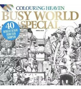 Colouring Heaven Issue 64 Busy World SPECIAL - Adult Colouring by Colin Thompson