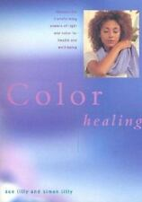Color Healing: Harness the Transforming Powers of Light and Color for Health and