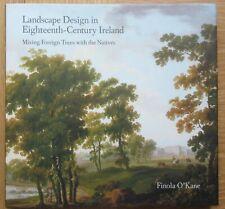 Finola O'Kane Landscape Design In Eighteenth-Century Ireland 1st Ed HDBK 2004