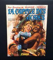 Une aventures de Barbe Rouge. La captive des mores. Dargaud 1973 EO