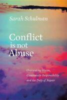 Conflict Is Not Abuse : Overstating Harm, Community Responsibility, and the D...