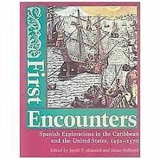 First Encounters: Spanish Explorations in the Caribbean and the United States,