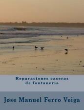 Reparaciones Caseras de Fontanería by José Manuel Ferro Veiga (2014, Paperback)