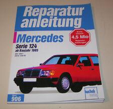 Reparaturanleitung Mercedes 200 / 200 T / 230 E / 230 TE - W 124 - ab 1985!