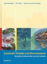 Launische Forellen - Gerichte und Geschichten aus der Schweiz - Rosenblatt - NEU