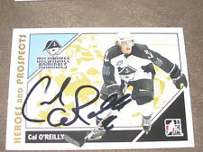 CAL O'REILLY AUTOGRAPHED 2007-2008 ITG HEROES AND PROSPECTS CARD