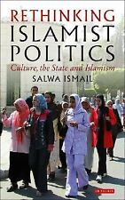 Rethinking Islamist Politics: Culture, the State and Islamism (Library of Modern