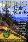 Hiking the Gulf Islands: An Outdoor Guide to BC's Enchanted Isles, Kahn, Charles