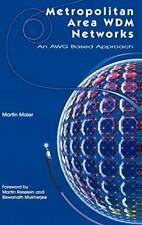Metropolitan Area WDM Networks: An AWG-based Approach. Maier 9781402075742< 