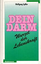 Wolfgang Spiller, Dein Darm Wurzel der Lebenskraft, Verständnis Verdauung, 1994