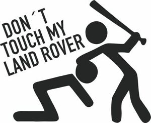 Don´t touch my Land Rover - Aufkleber Sticker, Vinyl, Decal Folie Schriftzug