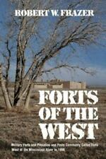 Forts of the West: Military Forts and Presidios and Posts Commonly Called Forts