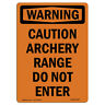 OSHA WARNING Sign - Caution Archery Range Do Not Enter | �Made in the USA