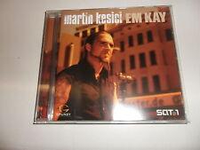 CD  Martin Kesici  – Em Kay