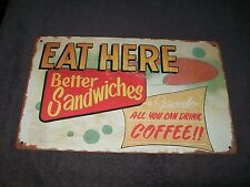 """Retro Style """"Eat Here - Better Sandwiches - Coffee"""" Metal Sign - 10 x 16"""