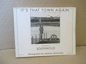 IT'S THAT TOWN AGAIN ( PORTRAITS OF SOUTHWOLD BOOK 2012 )