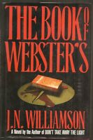 J.N. WILLIAMSON The Book of Webster's. 1st ed. HC in dj.